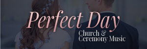 Wedding Ceremony Music - Church Music by Perfect Day